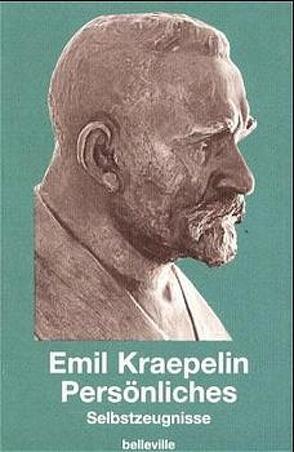 Persönliches von Burgmair,  Wolfgang, Engstrom,  Eric J, Kraepelin,  Emil, Weber,  Matthias M