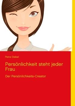 Persönlichkeit steht jeder Frau von Diekel,  Petra