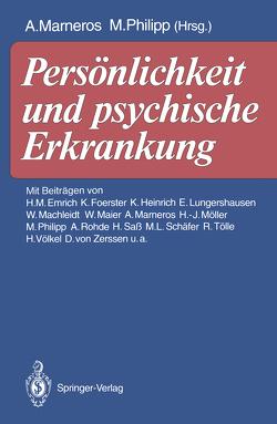 Persönlichkeit und psychische Erkrankung von Emrich,  H.M., Foerster,  K., Heinrich,  K., Lungershausen,  E., Machleidt,  W., Maier,  W., Marneros,  Andreas, Möller,  H.J., Philipp,  Michael, Rohde,  A., Sass,  H, Schäfer,  M.L., Tölle,  R., Völkel,  H., Zerssen,  D.von