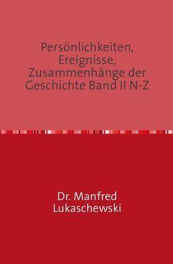 Persönlichkeiten, Ereignisse, Zusammenhänge der Geschichte Band II N-Z von Lukaschewski,  Manfred