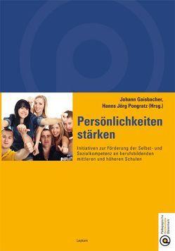 Persönlichkeiten stärken von Gaisbacher,  Johann, Pongratz,  Hanns Jörg