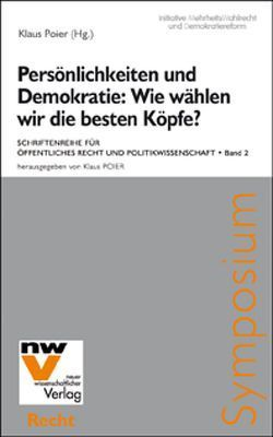 Persönlichkeiten und Demokratie: Wie wählen wir die besten Köpfe? von Poier,  Klaus