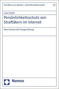 Persönlichkeitsschutz von Straftätern im Internet von Ströbel,  Lukas