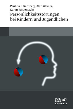 Persönlichkeitsstörungen bei Kindern und Jugendlichen von Bardenstein,  Karen, Grommek,  Katrin, Kernberg,  Paulina F, Mehl,  Sabine, Weiner,  Alan