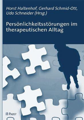 Persönlichkeitsstörungen im therapeutischen Alltag von Haltenhof,  Horst, Schmid-Ott,  Gerhard, Schneider,  Udo