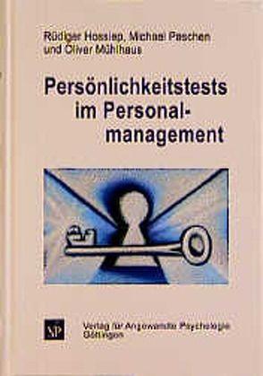 Persönlichkeitstests im Personalmanagement von Hossiep,  Rüdiger, Mühlhaus,  Oliver, Paschen,  Michael