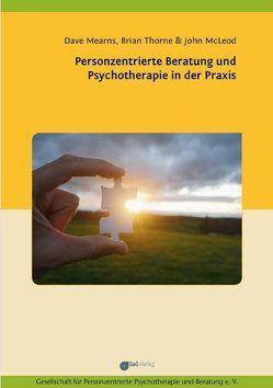 Personzentrierte Beratung und Psychotherapie in der Praxis von Brian,  Thorne, Dave,  Mearns, John,  McLeod