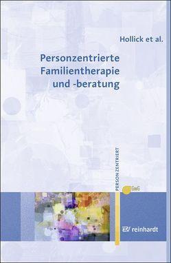 Personzentrierte Familientherapie und -beratung von Hollick,  Ulrike, Lieb,  Maria, Renger,  Andreas, Ziebertz,  Torsten