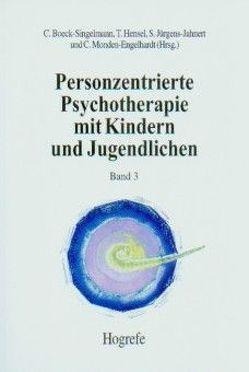 Personzentrierte Psychotherapie mit Kindern und Jugendlichen von Boeck-Singelmann,  Claudia, Hensel,  Thomas, Jürgens-Jahnert,  Stephan, Monden-Engelhardt,  Christiane