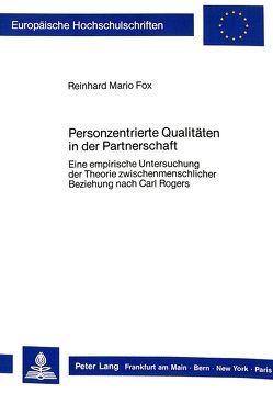 Personzentrierte Qualitäten in der Partnerschaft von Fox,  Reinhard Mario