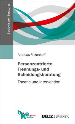 Personzentrierte Trennungs- und Scheidungsberatung von Ritzenhoff,  Andreas