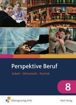 Perspektive Beruf / Perspektive Beruf: Arbeit – Wirtschaft – Technik von Duxner,  Thomas, Moser,  Josef