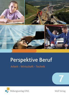 Perspektive Beruf / Perspektive Beruf: Arbeit – Wirtschaft – Technik von Frauenknecht,  Thomas, Moser,  Josef