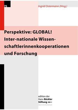 Perspektive: GLOBAL! Inter-nationale Wissenschaftlerinnenkooperationen und Forschung von Ostermann,  Ingrid