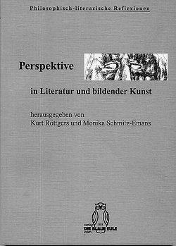 Perspektive in Literatur und bildender Kunst von Röttgers,  Kurt, Schmitz-Emans,  Monika
