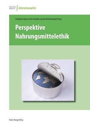 Perspektive Nahrungsmittelethik von Quandt,  Jan Hendrik, Schank,  Christoph, Vorbohle,  Kristin