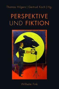 Perspektive und Fiktion von Hilgers,  Thomas, Koch,  Gertrud