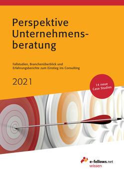 Perspektive Unternehmensberatung 2021 von Fritz,  Thomas, Hies,  Michael, Tießen,  Nina