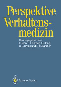 Perspektive Verhaltensmedizin von Brack,  Udo B., Fahrner,  Eva-Maria, Florin,  Irmela, Haag,  Gunther, Hahlweg,  Kurt