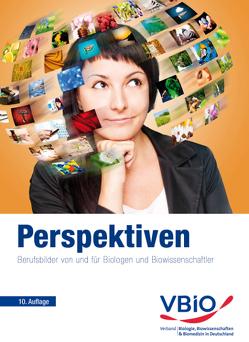 Perspektiven von VBIO - Verband Biologie,  Biowissenschaften u. Biomedizin in Deutschland e.V.