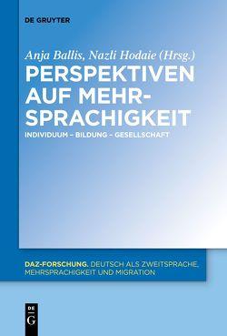 Perspektiven auf Mehrsprachigkeit von Ballis,  Anja, Hodaie,  Nazli