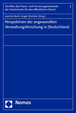 Perspektiven der angewandten Verwaltungsforschung in Deutschland von Beck,  Joachim, Stember,  Jürgen