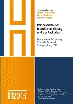 Perspektiven der beruflichen Bildung und der Facharbeit von Baabe-Meijer,  Sabine, Kuhlmeier,  Werner, Meyser,  Johannes