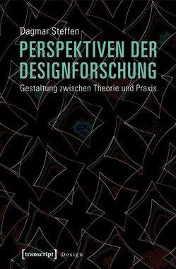 Perspektiven der Designforschung von Steffen,  Dagmar