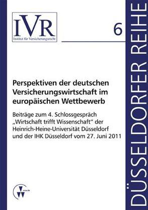 Perspektiven der deutschen Versicherungswirtschaft im europäischen Wettbewerb von Looschelders,  Dirk, Michael,  Lothar