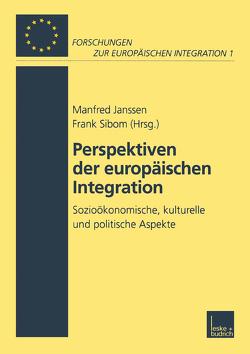 Perspektiven der Europäischen Integration von Janssen,  Manfred, Sibom,  Frank