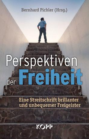 Perspektiven der Freiheit von Pichler,  Bernhard