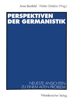 Perspektiven der Germanistik von Bentfeld,  Anne, Delabar,  Walter