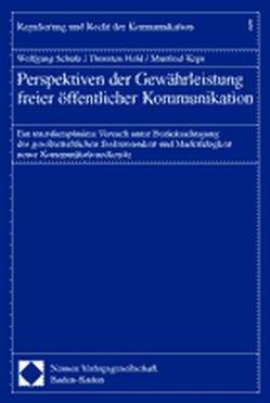 Perspektiven der Gewährleistung freier öffentlicher Kommunikation von Held,  Thorsten, Kops,  Manfred, Schulz,  Wolfgang