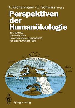 Perspektiven der Humanökologie von Kilchenmann,  André, Schwarz,  Christine