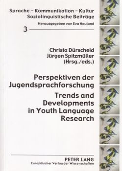 Perspektiven der Jugendsprachforschung. Trends and Developments in Youth Language Research von Dürscheid,  Christa, Spitzmüller,  Jürgen