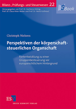 Perspektiven der körperschaftsteuerlichen Organschaft von Niehren,  Christoph