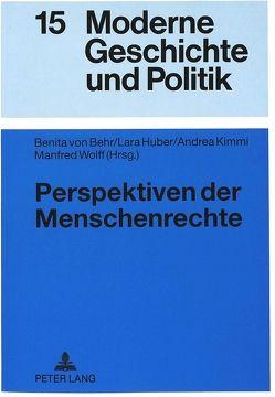 Perspektiven der Menschenrechte von Behr,  Benita von, Huber,  Lara, Kimmi,  Andrea, Wolff,  Manfred