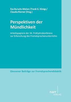 Perspektiven der Mündlichkeit von Burwitz-Melzer,  Eva, Königs,  Frank G, Riemer,  Claudia