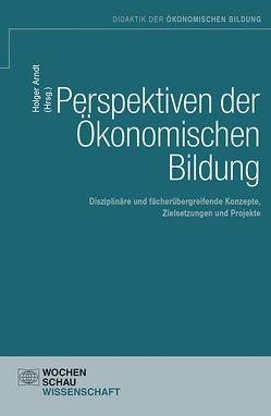 Perspektiven der Ökonomischen Bildung von Arndt,  Holger