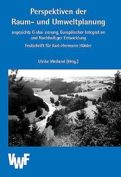 Perspektiven der Raum- und Umweltplanung / Perspektiven der Raum- und Umweltplanung von Ewers,  Hans J, Weiland,  Ulrike