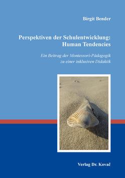 Perspektiven der Schulentwicklung: Human Tendencies von Bender,  Birgit