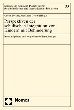 Perspektiven der schulischen Integration von Kindern mit Behinderung von Becker,  Ulrich, Graser,  Alexander