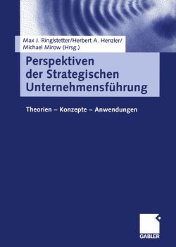 Perspektiven der Strategischen Unternehmensführung von Henzler,  Herbert A., Mirow,  Michael, Ringlstetter,  Max J.