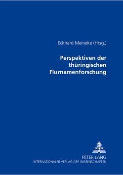 Perspektiven der thüringischen Flurnamenforschung von Meineke,  Eckhard