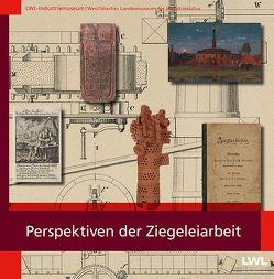 Perspektiven der Ziegeleiarbeit von Immenkamp,  Andreas