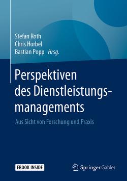 Perspektiven des Dienstleistungsmanagements von Horbel,  Chris, Popp,  Bastian, Roth,  Stefan