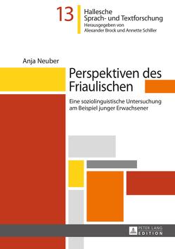 Perspektiven des Friaulischen von Neuber,  Anja