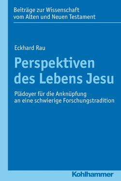 Perspektiven des Lebens Jesu von Bendemann,  Reinhard von, Rau,  Eckhard