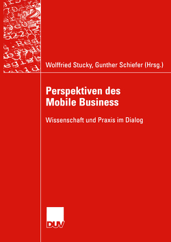 Perspektiven des Mobile Business von Schiefer,  Gunther, Stucky,  Wolffried
