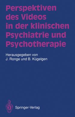 Perspektiven des Videos in der klinischen Psychiatrie und Psychotherapie von Ahrens,  B., Bender,  W., Bihl,  T, Bohlken,  J., Bonk,  C., Breitmeier,  J., Büker-Deik,  S., Buller,  R., Fischer,  J., Gaebel,  W., Gattaz,  W., Götz,  I., Gütt,  G., Häfner,  H., Hartwich,  P., Hebenstreit,  M., Heimann,  H., Hillig,  A., Hubmann,  W., Katschnig,  H., Köhler,  G.-K., Kolitzus,  H., Kost,  R., Kügelgen,  Bernhard, Lehmkuhl,  G., Leitner,  D., Maurer,  K., Mohr,  F., Mühlig,  W.G., Neveling,  U., Pior,  R., Rid,  K., Riecher,  A., Ronge,  Joachim, Schneider,  F, Seeger,  G., Springer-Kremser,  M., Velthaus,  S., Wanschura,  E., Willing,  H.